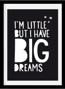 I'm little but I have big dreams